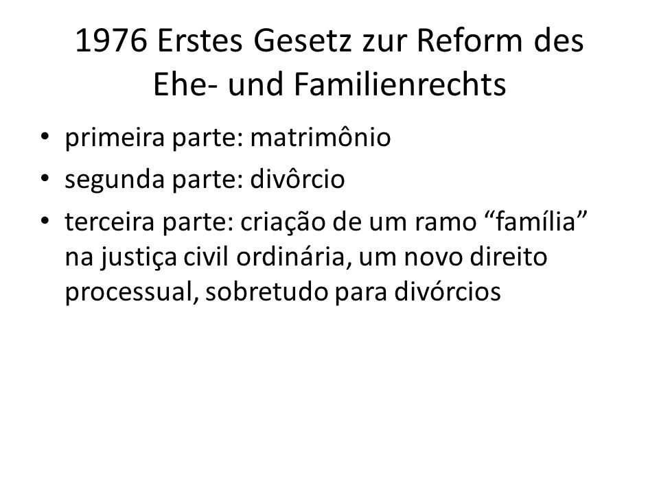 1976 Erstes Gesetz zur Reform des Ehe- und Familienrechts