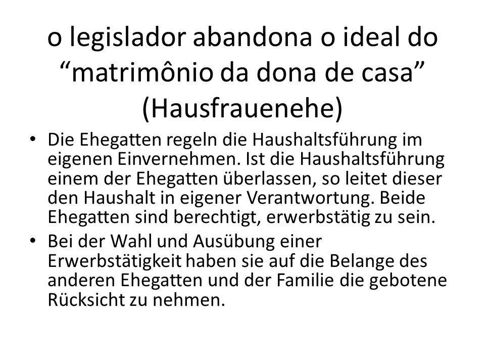 o legislador abandona o ideal do matrimônio da dona de casa (Hausfrauenehe)