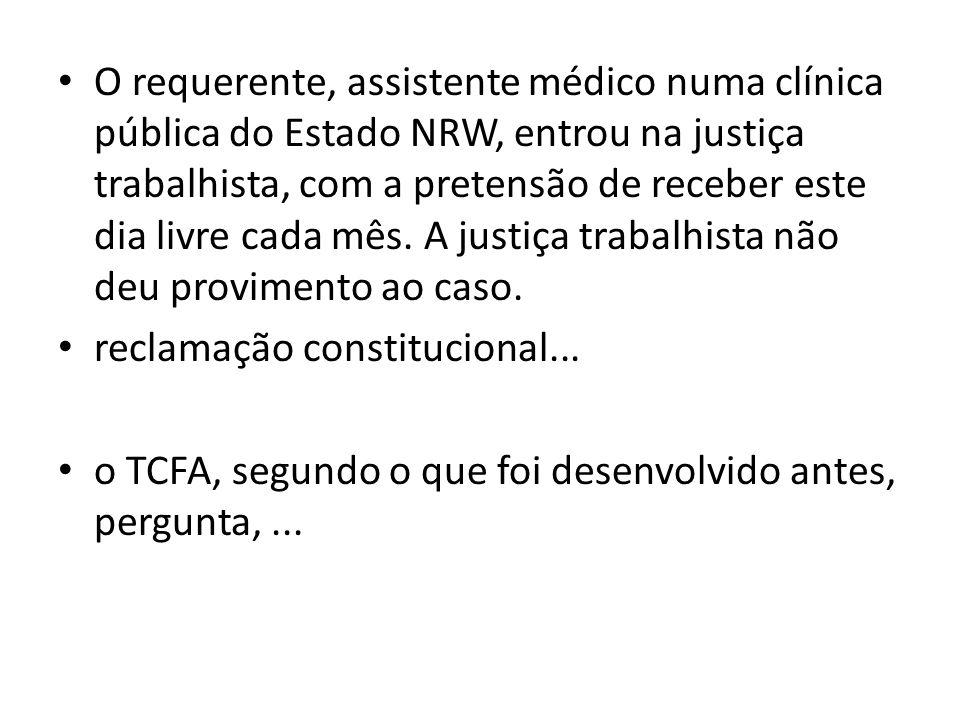 O requerente, assistente médico numa clínica pública do Estado NRW, entrou na justiça trabalhista, com a pretensão de receber este dia livre cada mês. A justiça trabalhista não deu provimento ao caso.