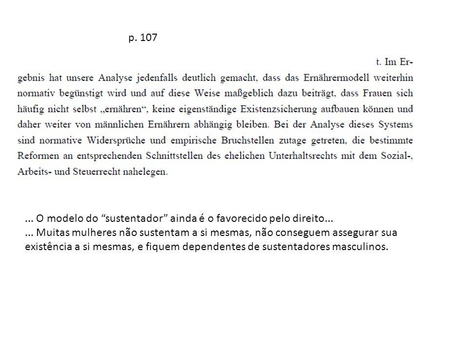 p. 107 ... O modelo do sustentador ainda é o favorecido pelo direito...