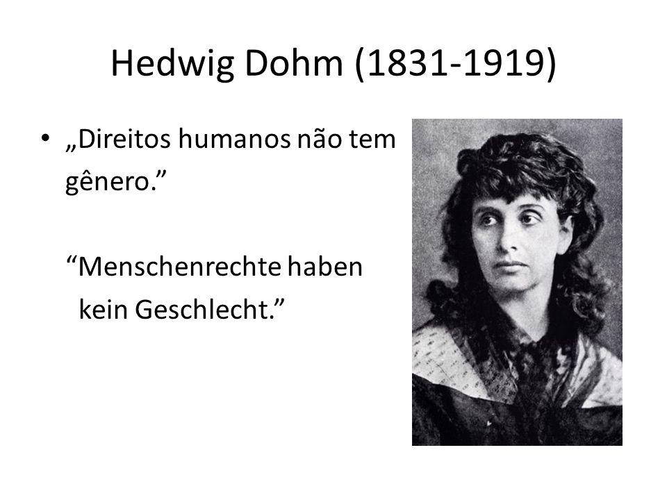 """Hedwig Dohm (1831-1919) """"Direitos humanos não tem gênero."""