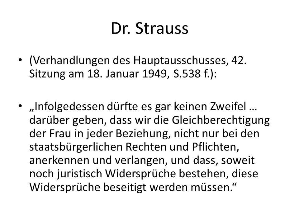 Dr. Strauss (Verhandlungen des Hauptausschusses, 42. Sitzung am 18. Januar 1949, S.538 f.):