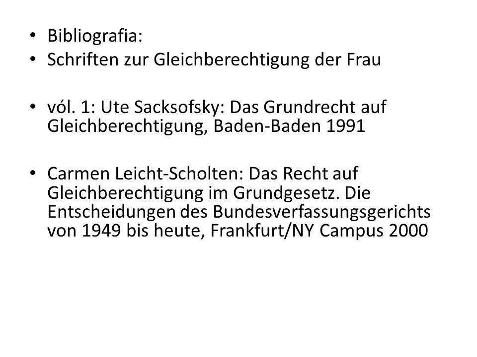 Bibliografia: Schriften zur Gleichberechtigung der Frau. vól. 1: Ute Sacksofsky: Das Grundrecht auf Gleichberechtigung, Baden-Baden 1991.