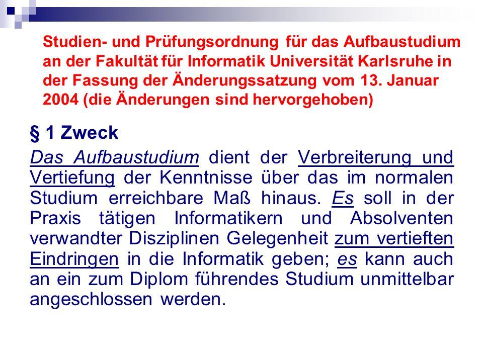 Studien- und Prüfungsordnung für das Aufbaustudium an der Fakultät für Informatik Universität Karlsruhe in der Fassung der Änderungssatzung vom 13. Januar 2004 (die Änderungen sind hervorgehoben)