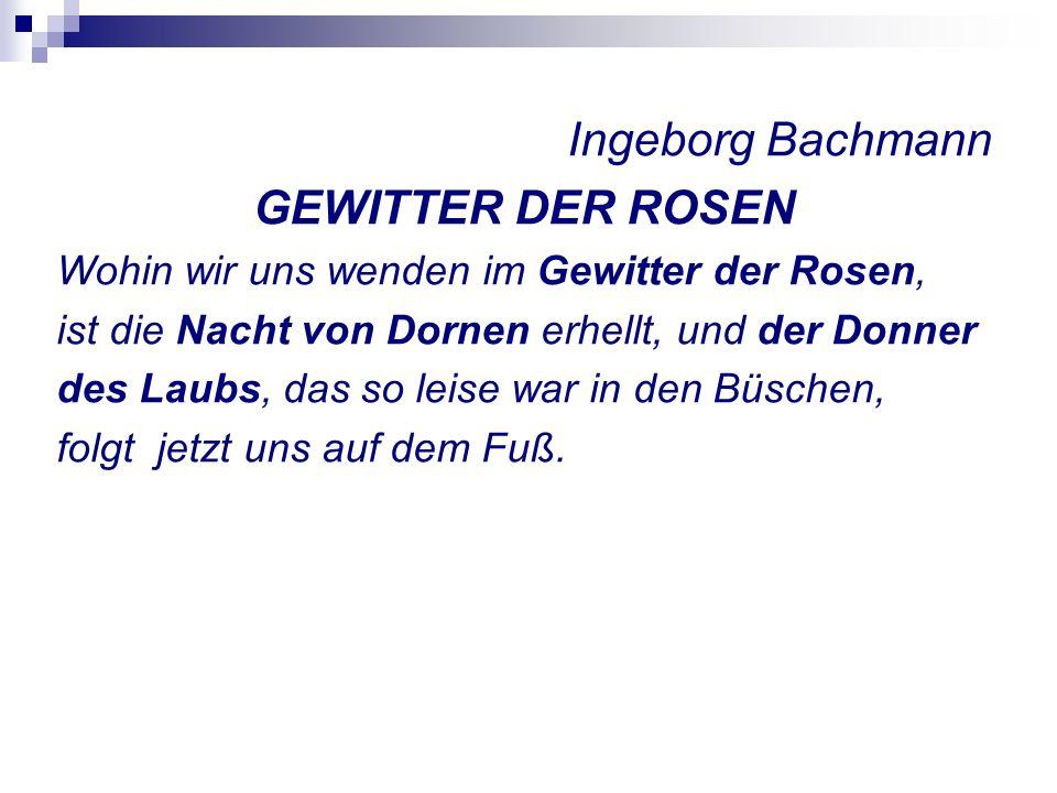Ingeborg Bachmann GEWITTER DER ROSEN