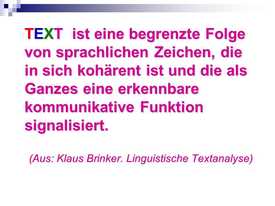 (Aus: Klaus Brinker. Linguistische Textanalyse)