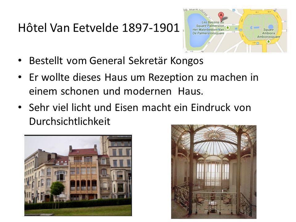 Hôtel Van Eetvelde 1897-1901 Bestellt vom General Sekretär Kongos