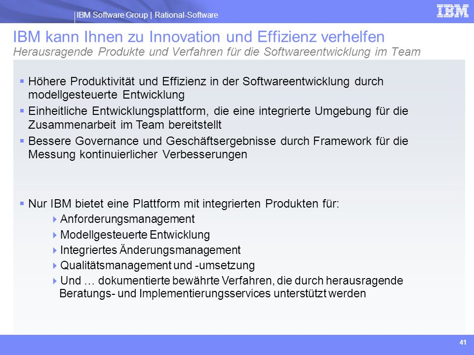IBM kann Ihnen zu Innovation und Effizienz verhelfen Herausragende Produkte und Verfahren für die Softwareentwicklung im Team