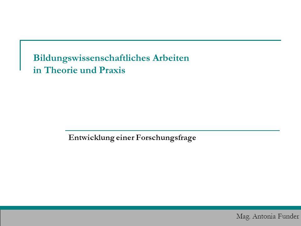 Bildungswissenschaftliches Arbeiten in Theorie und Praxis