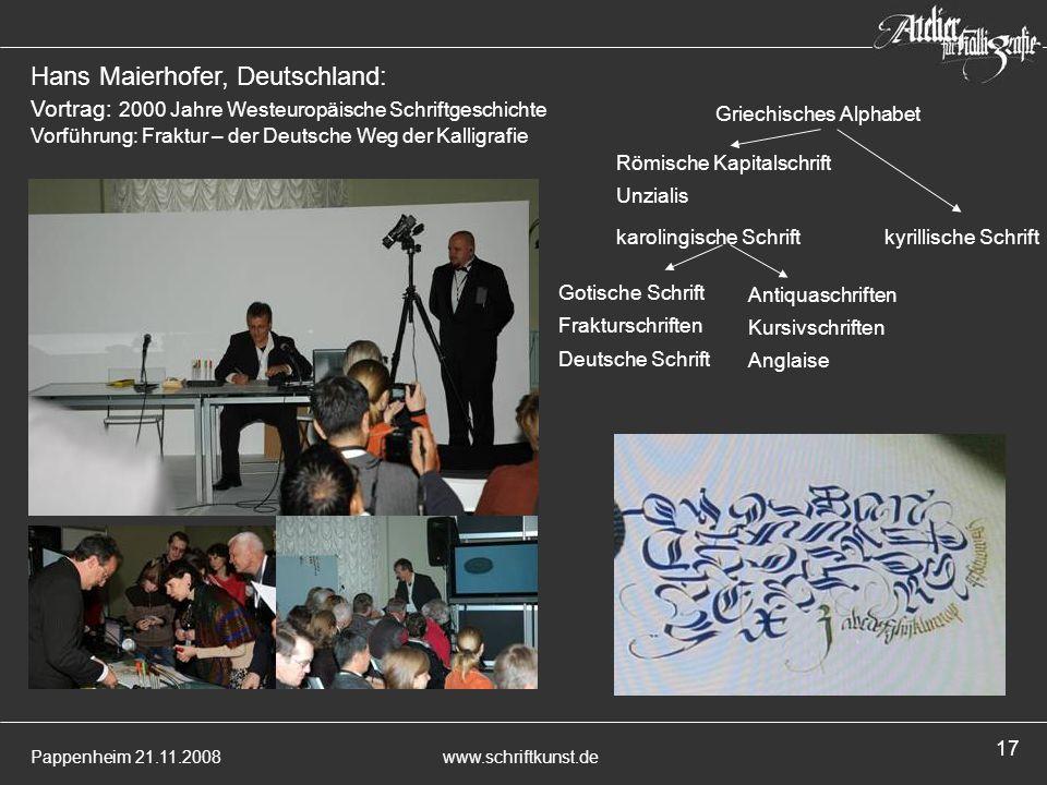 Hans Maierhofer, Deutschland: Vortrag: 2000 Jahre Westeuropäische Schriftgeschichte Vorführung: Fraktur – der Deutsche Weg der Kalligrafie