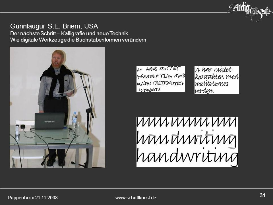 Gunnlaugur S.E. Briem, USA Der nächste Schritt – Kalligrafie und neue Technik Wie digitale Werkzeuge die Buchstabenformen verändern