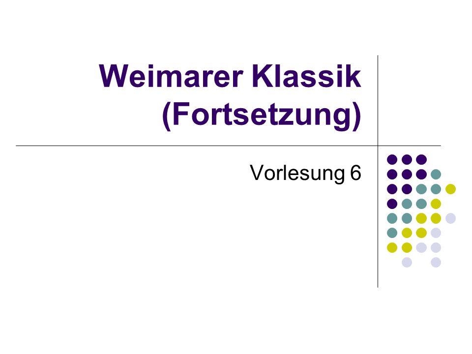 Weimarer Klassik (Fortsetzung)