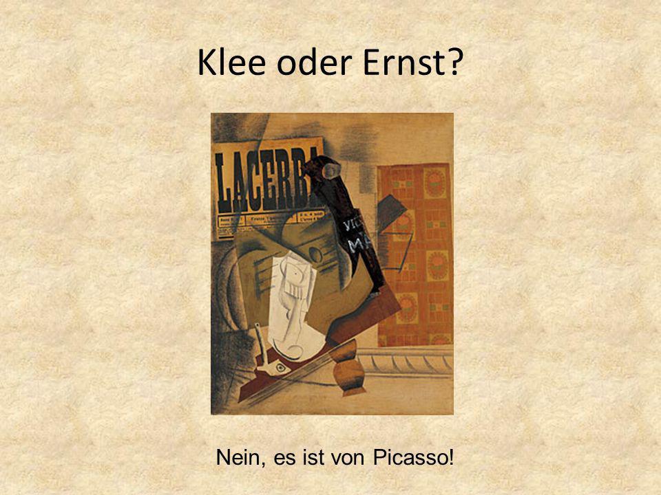 Klee oder Ernst Nein, es ist von Picasso!