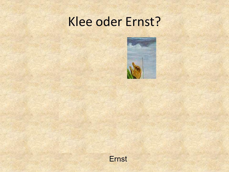 Klee oder Ernst Ernst