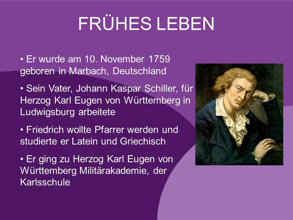 FRÜHES LEBENEr wurde am 10. November 1759 geboren in Marbach, Deutschland.