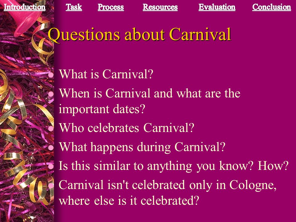 Questions about Carnival
