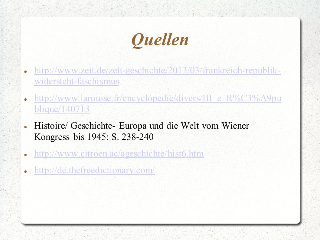 Quellen http://www.zeit.de/zeit-geschichte/2013/03/frankreich-republik- widersteht-faschismus.