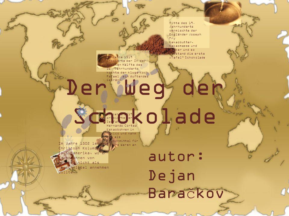 Der Weg der Schokolade autor: Dejan Baračkov