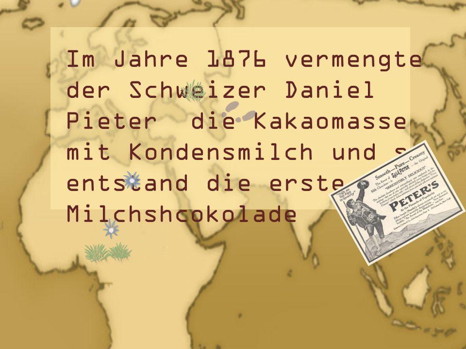 Im Jahre 1876 vermengte der Schweizer Daniel Pieter die Kakaomasse mit Kondensmilch und so entstand die erste Milchshcokolade