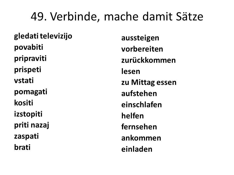 49. Verbinde, mache damit Sätze
