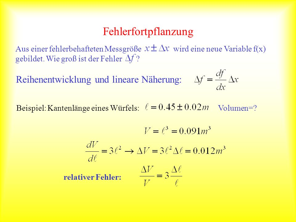 Fehlerfortpflanzung Reihenentwicklung und lineare Näherung: