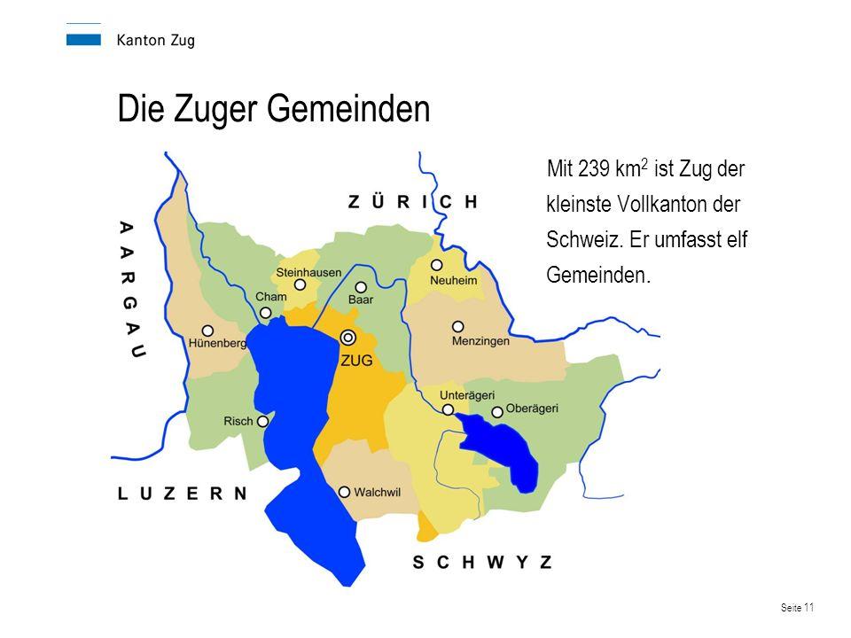Die Zuger Gemeinden Mit 239 km2 ist Zug der kleinste Vollkanton der Schweiz.
