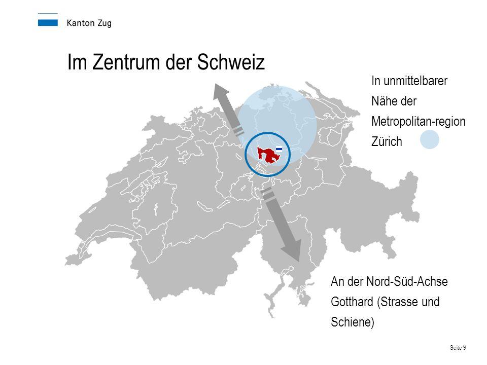 Im Zentrum der Schweiz In unmittelbarer Nähe der Metropolitan-region Zürich.