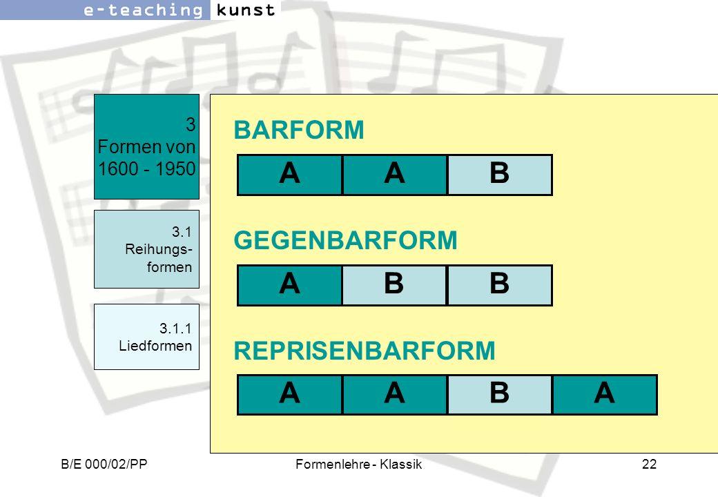 A A B A B B A A B A BARFORM GEGENBARFORM REPRISENBARFORM