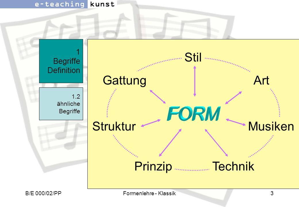 FORM Stil Gattung Art Struktur Musiken Prinzip Technik