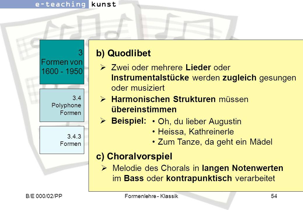 b) Quodlibet c) Choralvorspiel