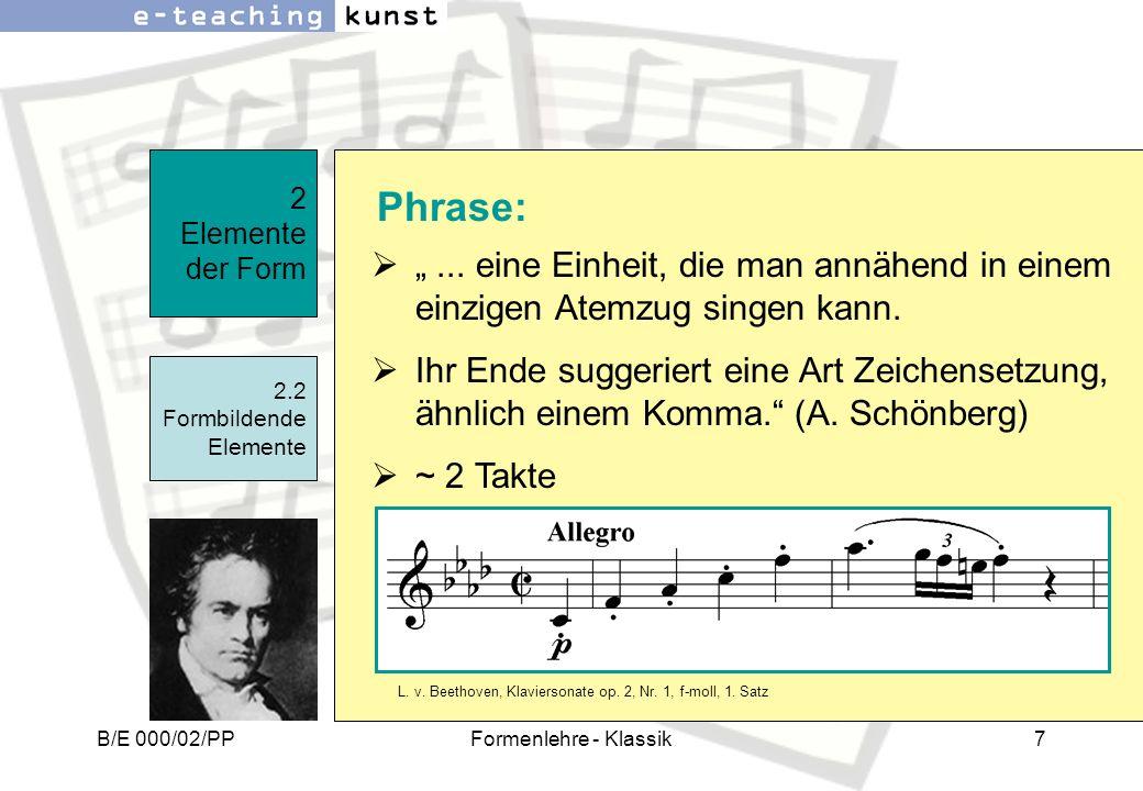"""2 Elemente der Form Phrase: """" ... eine Einheit, die man annähend in einem einzigen Atemzug singen kann."""