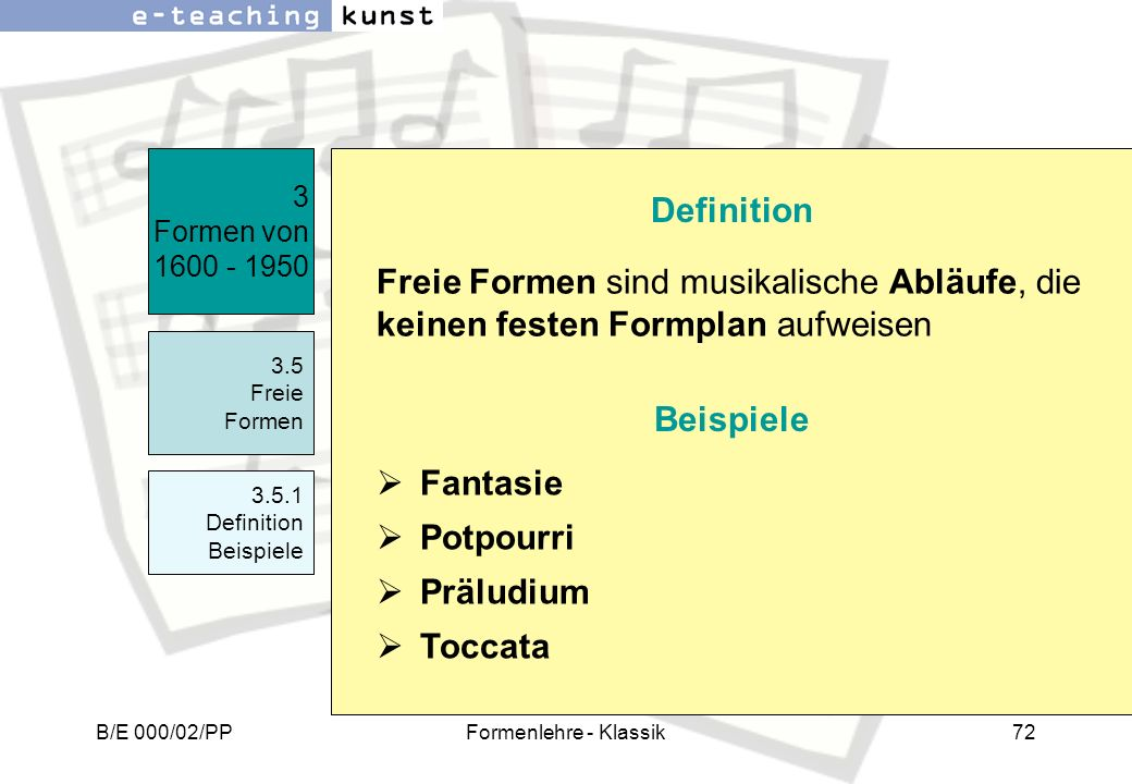 3 Formen von 1600 - 1950 Definition. Freie Formen sind musikalische Abläufe, die keinen festen Formplan aufweisen.