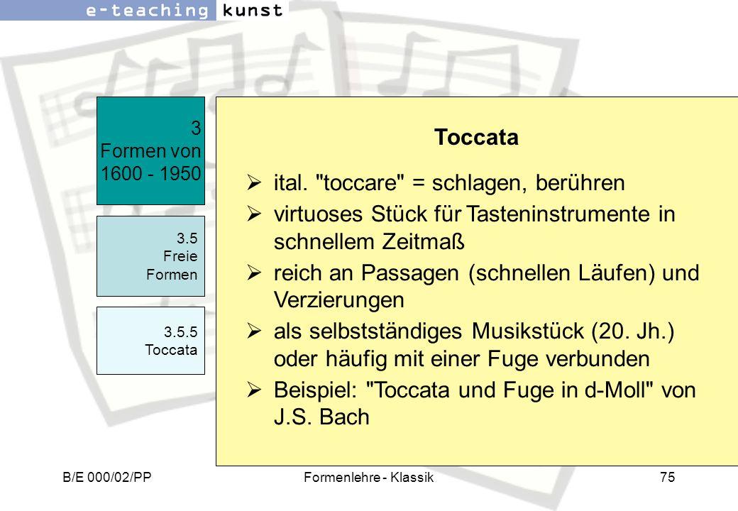 ital. toccare = schlagen, berühren