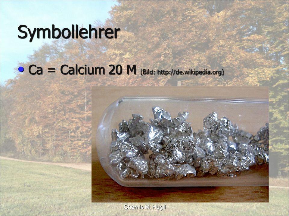 Symbollehrer Ca = Calcium 20 M (Bild: http://de.wikipedia.org)