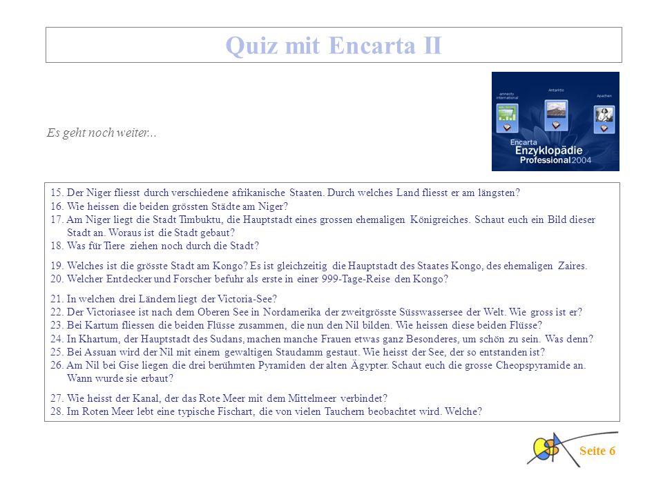 Quiz mit Encarta II Es geht noch weiter... Seite 6