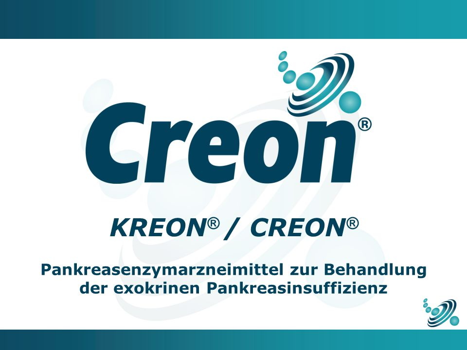 KREON® / CREON® Pankreasenzymarzneimittel zur Behandlung der exokrinen Pankreasinsuffizienz