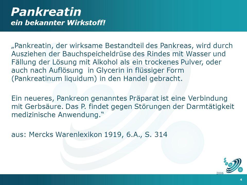 Pankreatin ein bekannter Wirkstoff!