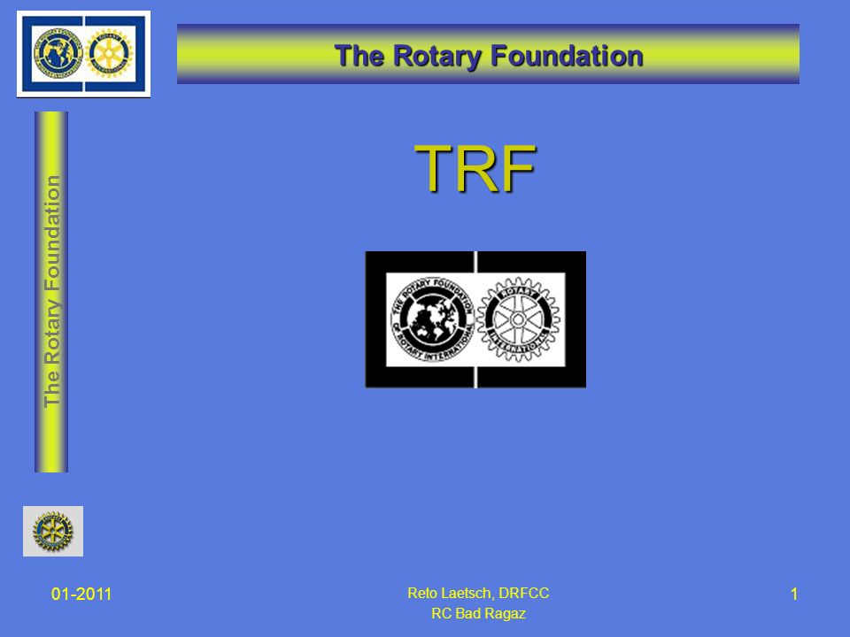 The Rotary Foundation TRF 01-2011 Reto Laetsch, DRFCC RC Bad Ragaz