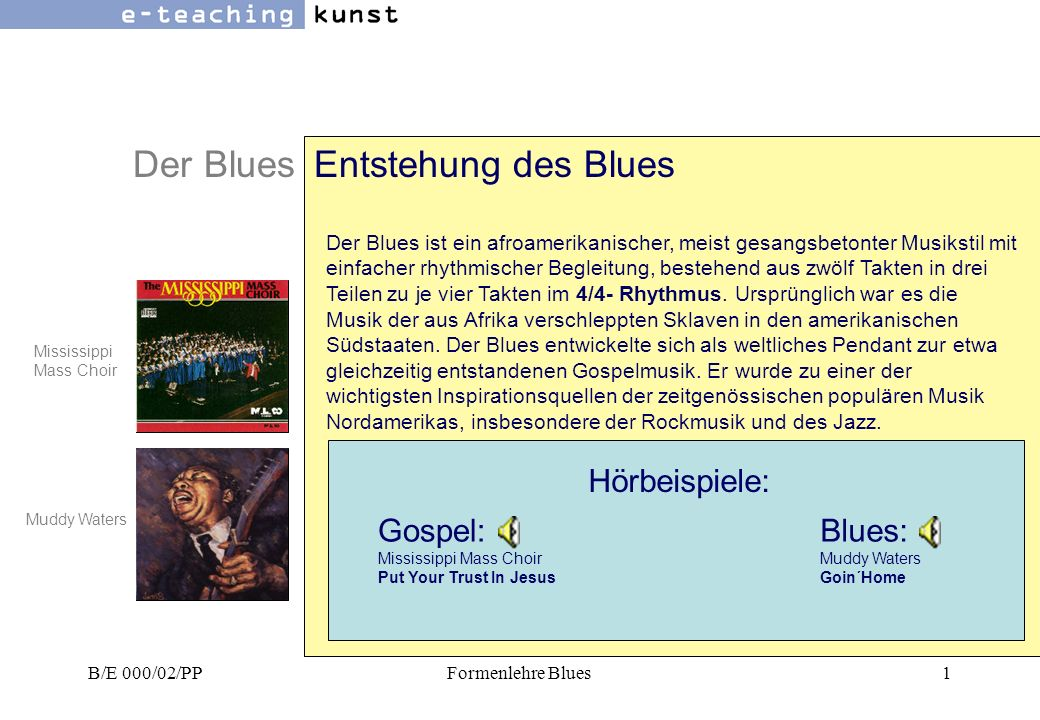 Der Blues Entstehung des Blues Hörbeispiele: Gospel: Blues: