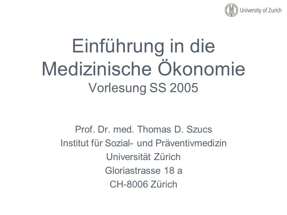 Einführung in die Medizinische Ökonomie Vorlesung SS 2005