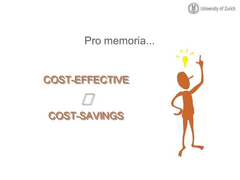 Pro memoria... COST-EFFECTIVE ¹ COST-SAVINGS