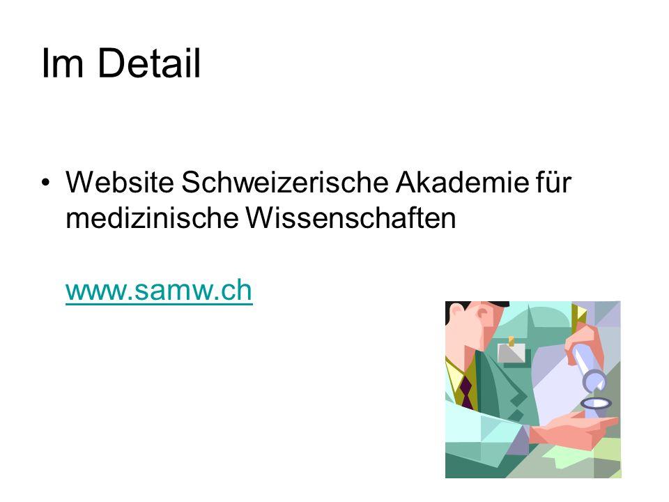 Im Detail Website Schweizerische Akademie für medizinische Wissenschaften www.samw.ch