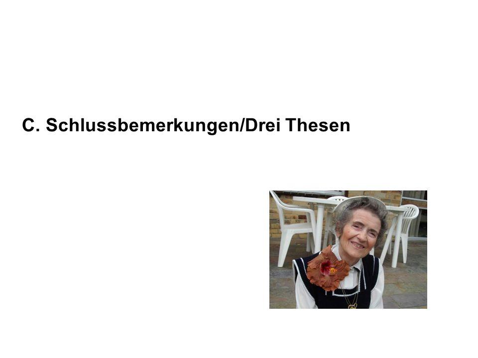 C. Schlussbemerkungen/Drei Thesen
