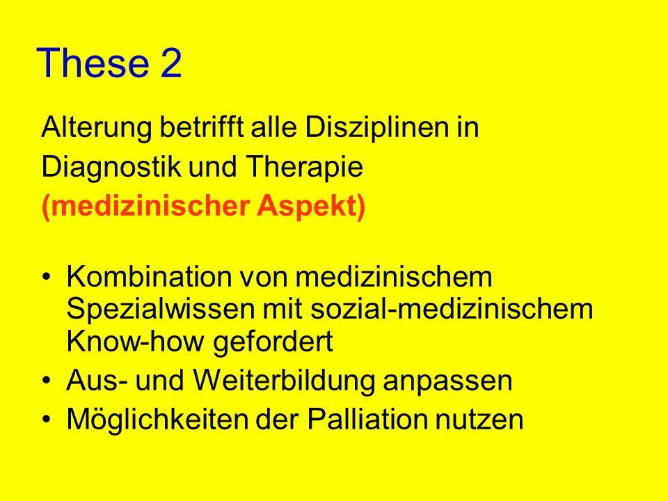 These 2 Alterung betrifft alle Disziplinen in Diagnostik und Therapie