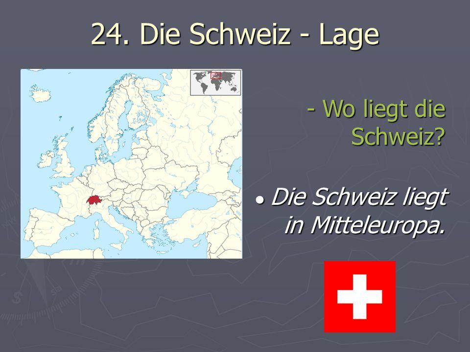 24. Die Schweiz - Lage - Wo liegt die Schweiz