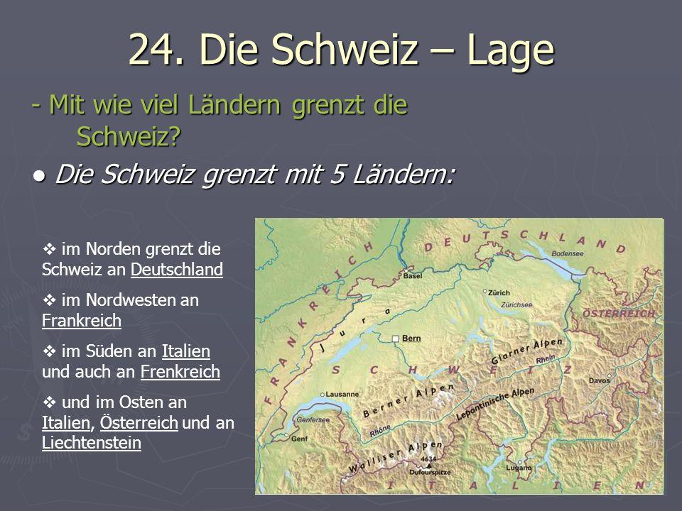 24. Die Schweiz – Lage - Mit wie viel Ländern grenzt die Schweiz
