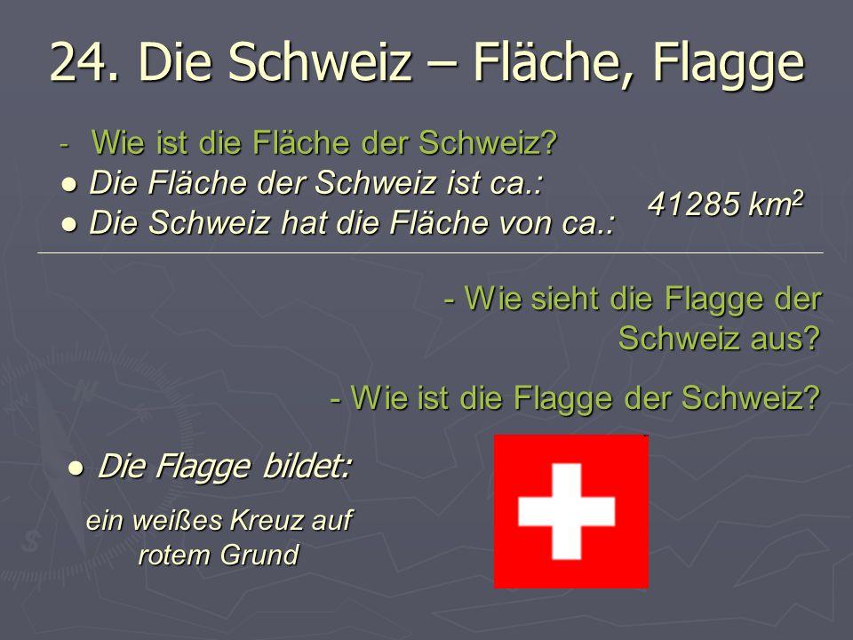 24. Die Schweiz – Fläche, Flagge
