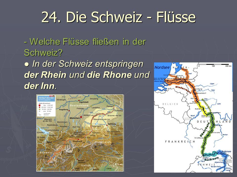 24. Die Schweiz - Flüsse - Welche Flüsse fließen in der Schweiz