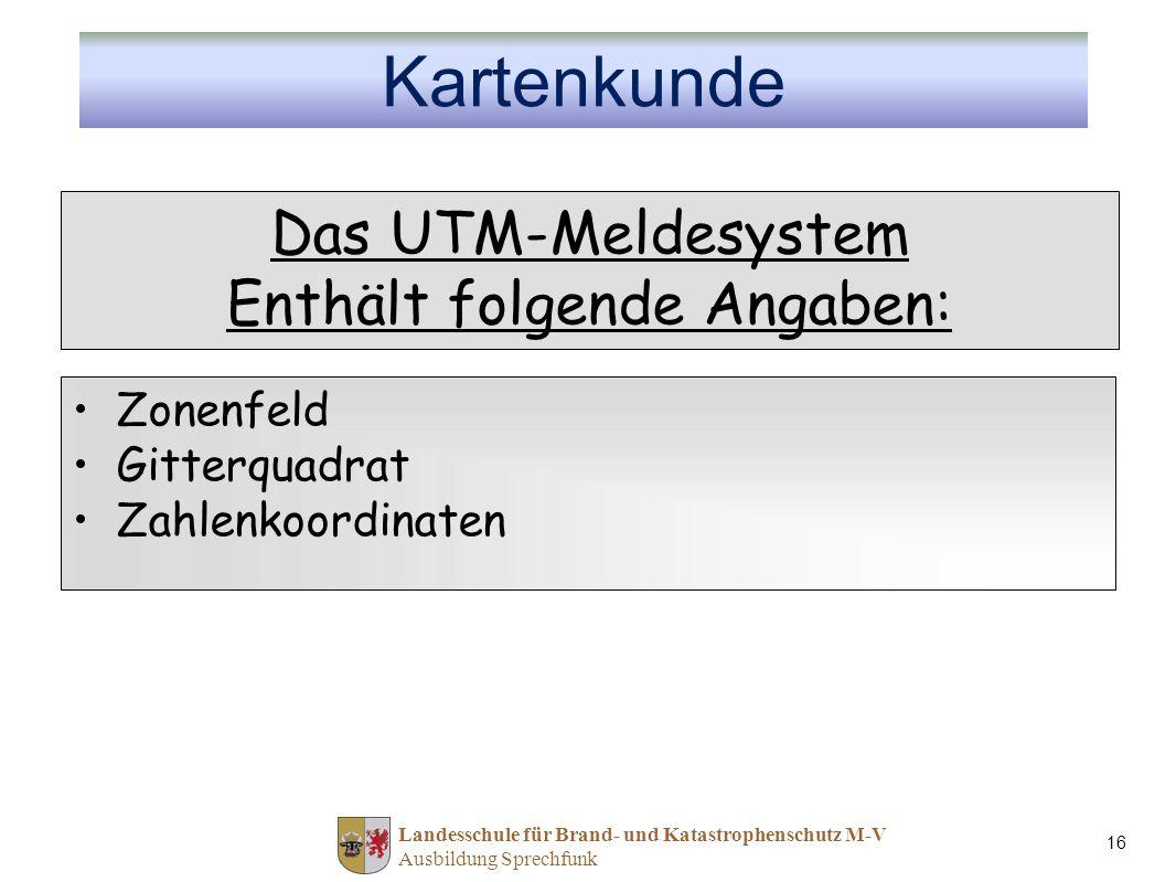 Das UTM-Meldesystem Enthält folgende Angaben: