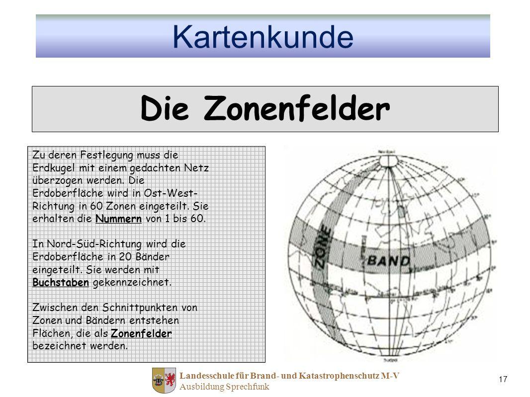 Die Zonenfelder Kartenkunde Zu deren Festlegung muss die